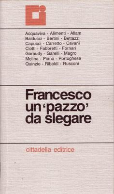 """Francesco un """"pazzo"""" da slegare"""